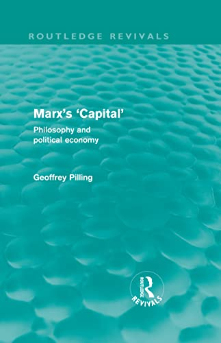 9780415571012: Marx's 'Capital' (Routledge Revivals): Philosophy and Political Economy (Volume 25)
