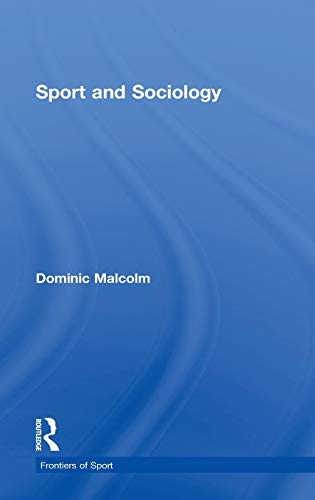 9780415571210: Sport and Sociology (Frontiers of Sport)