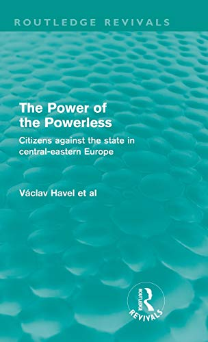9780415571456: The Power of the Powerless (Routledge Revivals): Citizens Against the State in Central-eastern Europe
