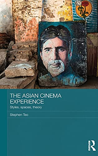The Asian Cinema Experience: Styles, Spaces, Theory (Media, Culture and Social Change in Asia ...