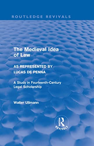9780415571555: The Medieval Idea of Law as Represented by Lucas de Penna (Routledge Revivals) (Routledge Revivals: Walter Ullmann on Medieval Political Theory) (Volume 1)
