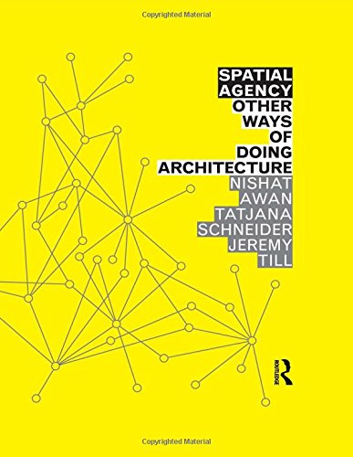 9780415571920: Spatial Agency: Other Ways of Doing Architecture