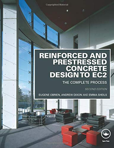 9780415571951: Reinforced and Prestressed Concrete Design to EC2: The Complete Process, Second Edition