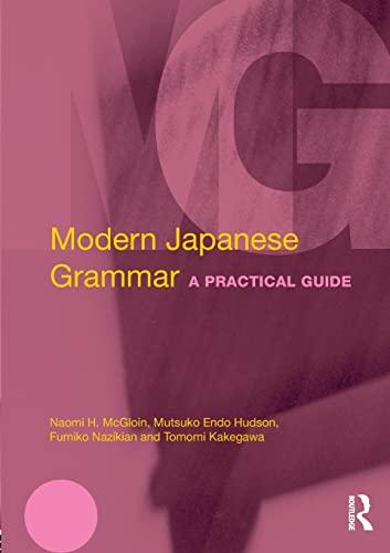 9780415572019: Modern Japanese Grammar: A Practical Guide (Modern Grammars)