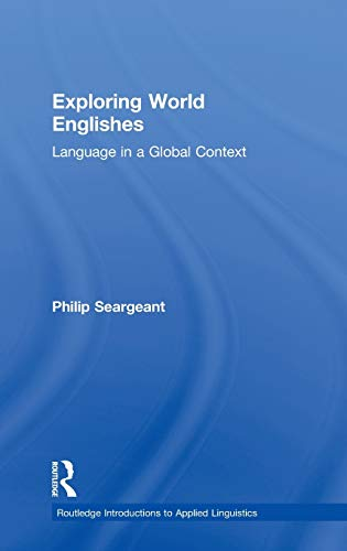 9780415572095: Exploring World Englishes: Language in a Global Context (Routledge Introductions to Applied Linguistics)
