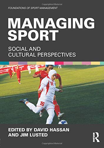 9780415572163: Managing Sport: Social and Cultural Perspectives (Foundations of Sport Management)