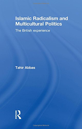9780415572248: Islamic Radicalism and Multicultural Politics: The British Experience