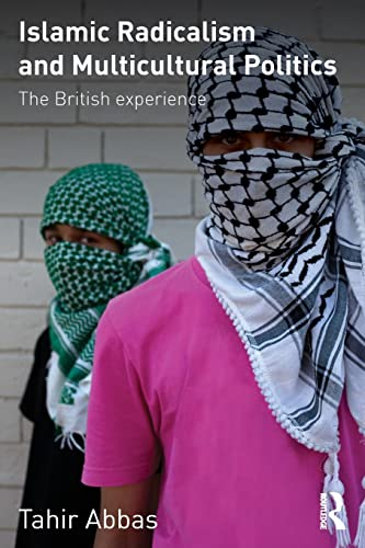 9780415572255: Islamic Radicalism and Multicultural Politics: The British Experience