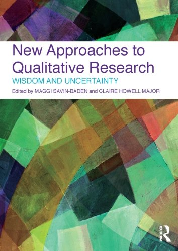 New Approaches to Qualitative Research. Routledge. 2010.: SAVIN-BADEN, MAGGI; MAJOR,