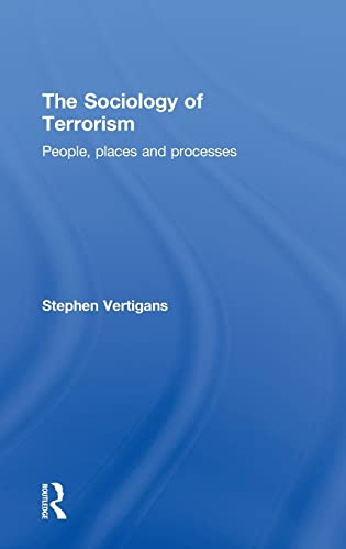 9780415572651: The Sociology of Terrorism: People, Places and Processes