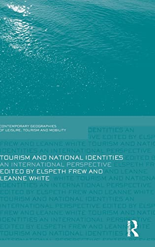 9780415572774: Tourism and National Identities: An international perspective (Contemporary Geographies of Leisure, Tourism and Mobility)