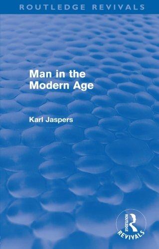 Man in the Modern Age: Jaspers, Karl/ Paul,