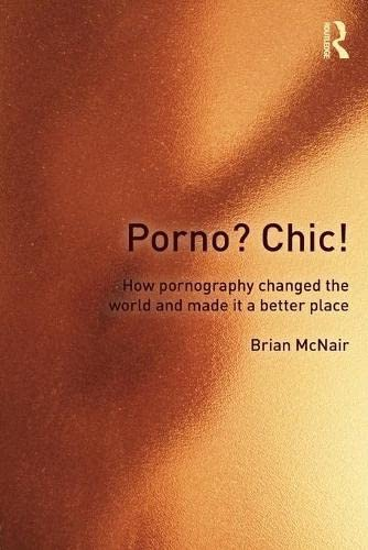 9780415572910: Porno? Chic!: how pornography changed the world and made it a better place