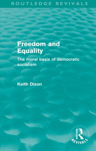 9780415572958: Freedom and Equality (Routledge Revivals): The Moral Basis of Democratic Socialism
