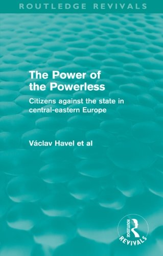 9780415573009: The Power of the Powerless (Routledge Revivals): Citizens Against the State in Central-eastern Europe