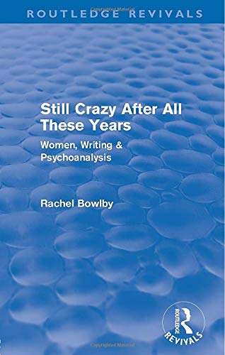 9780415573061: Still Crazy After All These Years (Routledge Revivals): Women, Writing and Psychoanalysis