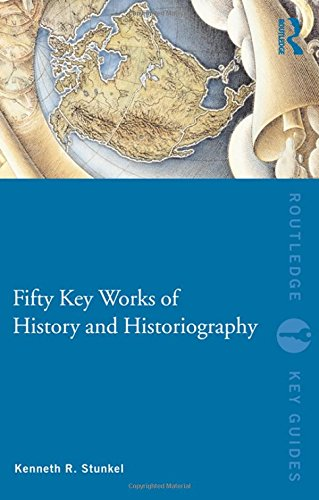 9780415573313: Fifty Key Works of History and Historiography (Routledge Key Guides)
