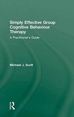 9780415573412: Simply Effective Group Cognitive Behaviour Therapy: A Practitioner's Guide