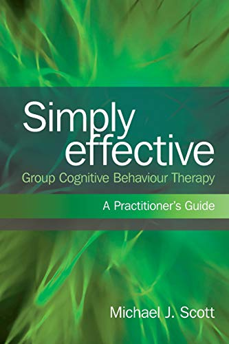 9780415573429: Simply Effective Group Cognitive Behaviour Therapy: A Practitioner's Guide
