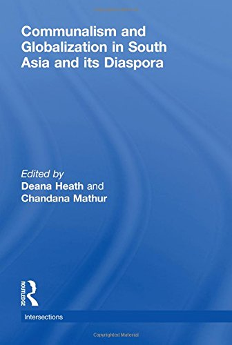 9780415573641: Communalism and Globalization in South Asia and its Diaspora (Intersections: Colonial and Postcolonial Histories)