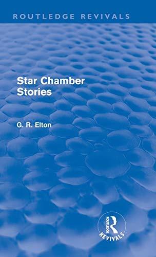 Star Chamber Stories (Routledge Revivals): G.R. Elton