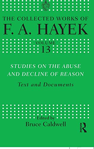 9780415573832: Studies on the Abuse and Decline of Reason: Text and Documents (The Collected Works of F.A. Hayek)