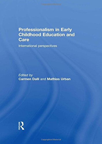 9780415574051: Professionalism in Early Childhood Education and Care: International Perspectives