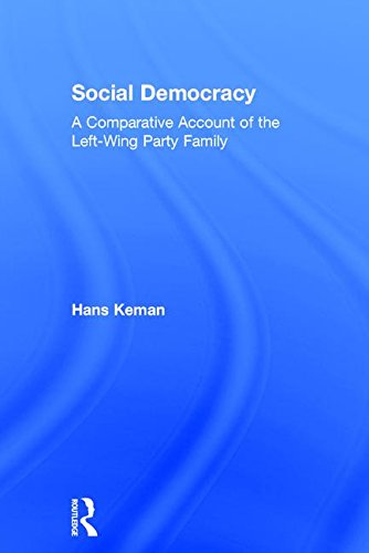 9780415574068: Social Democracy: A Comparative Account of the Left-Wing Party Family
