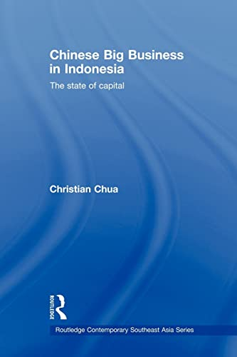 Chinese Big Business in Indonesia: The State of Capital: Christian Chua
