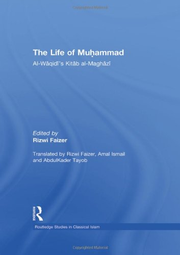 9780415574341: The Life of Muhammad: Al-Waqidi's Kitab al-Maghazi (Routledge Studies in Classical Islam)