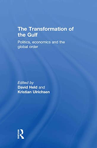 9780415574518: The Transformation of the Gulf: Politics, Economics and the Global Order