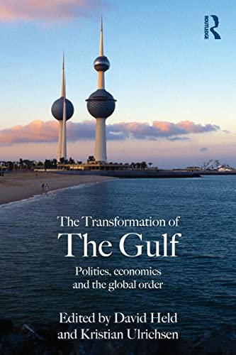 9780415574525: The Transformation of the Gulf: Politics, Economics and the Global Order