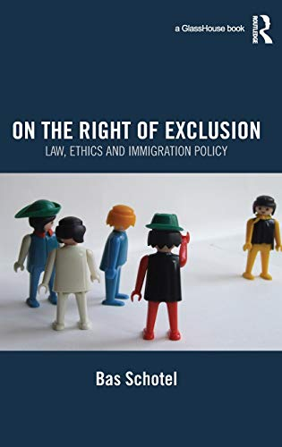 9780415575379: On the Right of Exclusion: Law, Ethics and Immigration Policy
