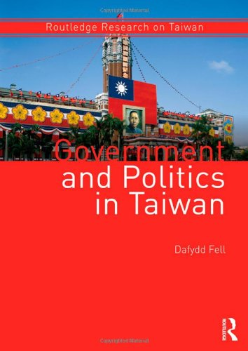 9780415575386: Government and Politics in Taiwan (Routledge Research on Taiwan Series)