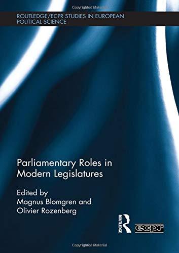 9780415575683: Parliamentary Roles in Modern Legislatures (Routledge/ECPR Studies in European Political Science)