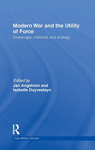 9780415575959: Modern War and the Utility of Force: Challenges, Methods and Strategy (Cass Military Studies)