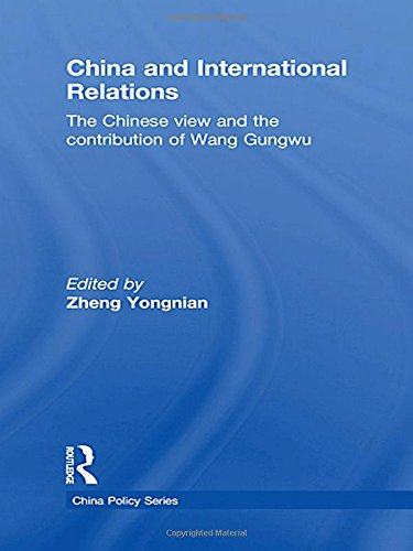 9780415576079: China and International Relations: The Chinese View and the Contribution of Wang Gungwu (China Policy Series)