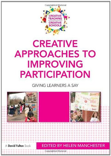 9780415576208: Creative Approaches to Improving Participation: Giving learners a say (Creative Teaching/Creative Schools)