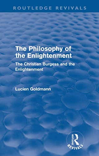 9780415576253: The Philosophy Of The Enlightenment (Routledge Revivals): The Christian Burgess and the Enlightenment