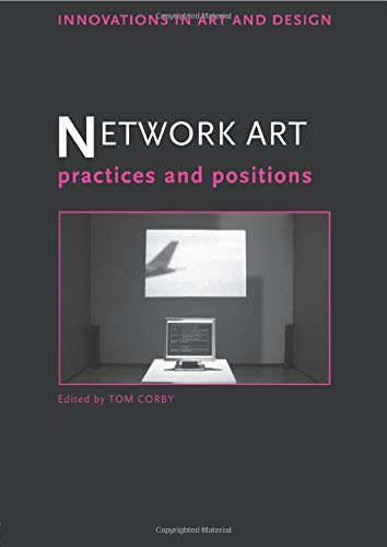 9780415576314: Network Art: Practices and Positions (Innovations in Art & Design)