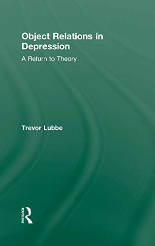9780415576765: Object Relations in Depression: A Return to Theory