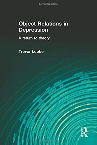 9780415576772: Object Relations in Depression: A Return to Theory