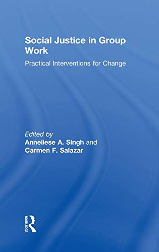 9780415576819: Social Justice in Group Work: Practical Interventions for Change