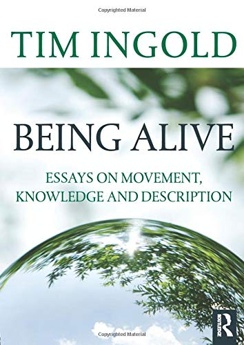 9780415576840: Being Alive: Essays on Movement, Knowledge and Description