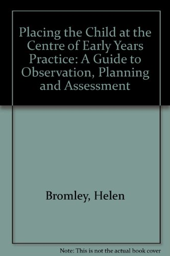 9780415576871: Placing the Child at the Centre of Early Years Practice: A guide to observation, planning and assessment