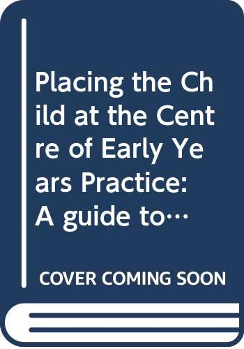 9780415576888: Placing the Child at the Centre of Early Years Practice: A guide to observation, planning and assessment
