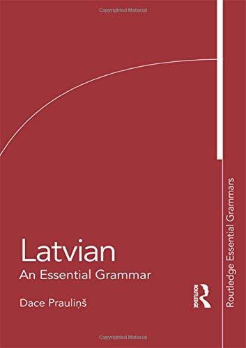 9780415576918: Latvian: An Essential Grammar (Routledge Essential Grammars)