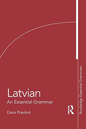 9780415576925: Latvian: An Essential Grammar (Routledge Essential Grammars)