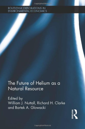 9780415576970: The Future of Helium as a Natural Resource (Routledge Explorations in Environmental Economics)