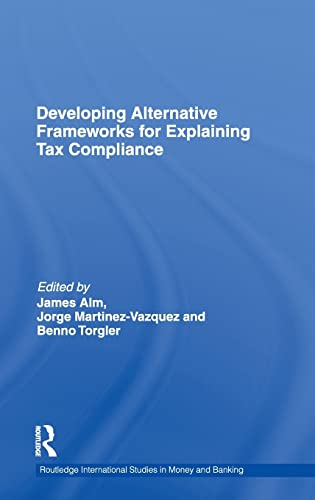 9780415576987: Developing Alternative Frameworks for Explaining Tax Compliance (Routledge International Studies in Money and Banking)
